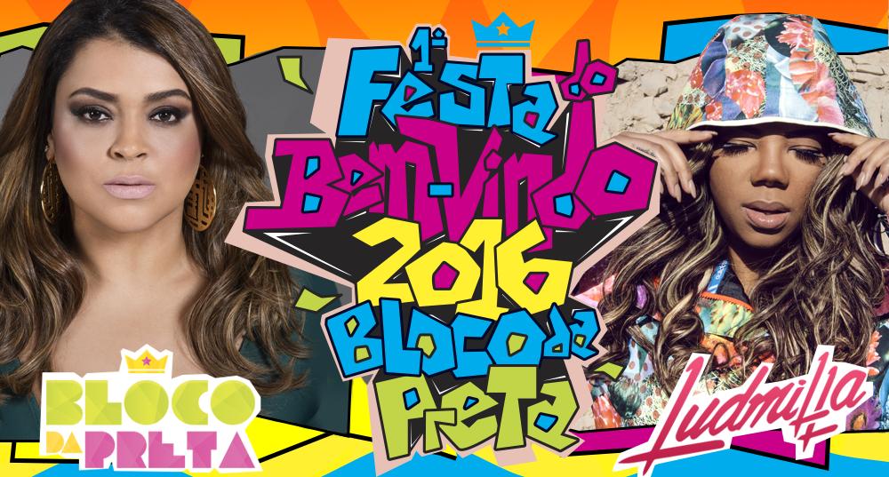 """""""BEM VINDO 2016"""": A primeira celebração do ano novo será com Bloco da Preta, Ludmilla e DJ Marlboro"""